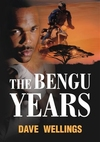 "Book Review: ""The Bengu Years"" written by Dave Wellings"