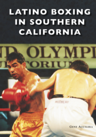 Latino Boxing in Southern California