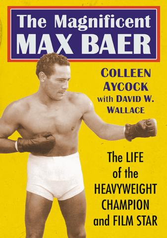 The Magnificent Max Baer by Colleen Aycock and David D. Wallace: A review